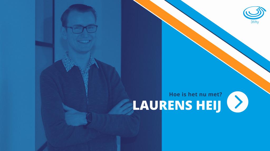 Laurens 6 maanden in dienst